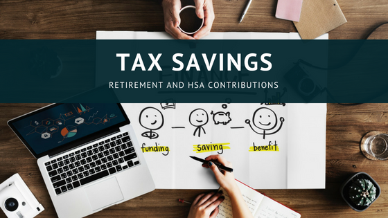 retirement and HSA contributions tax savings