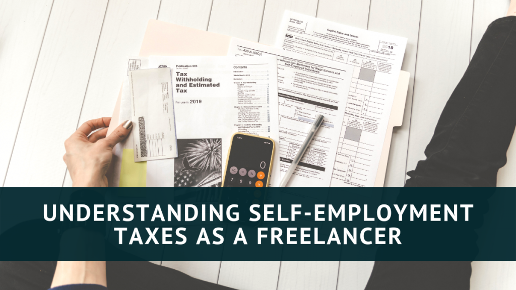 Understanding self-employment taxes as a freelancer