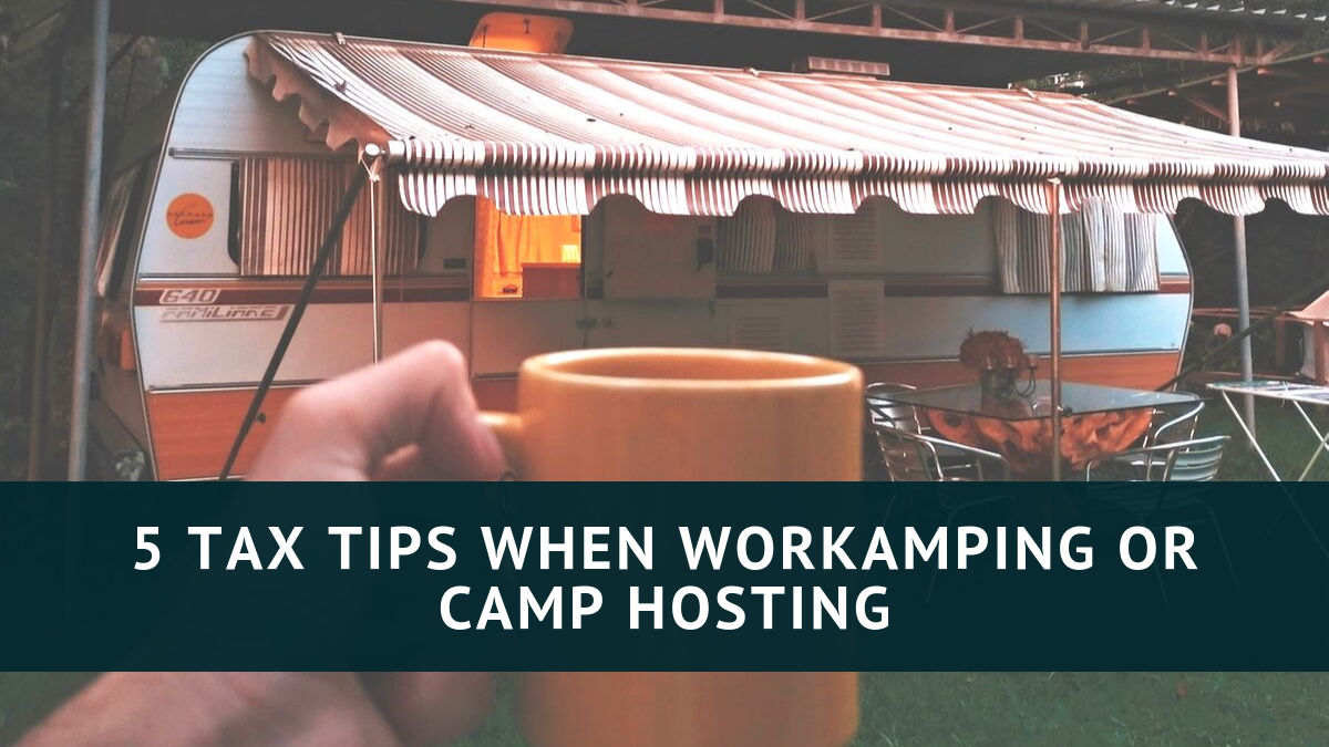 5 Tax Tips When Workamping or Camp Hosting