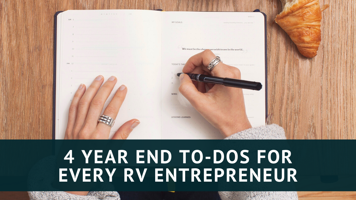 4 Year End To-Dos for Every RV Entrepreneur