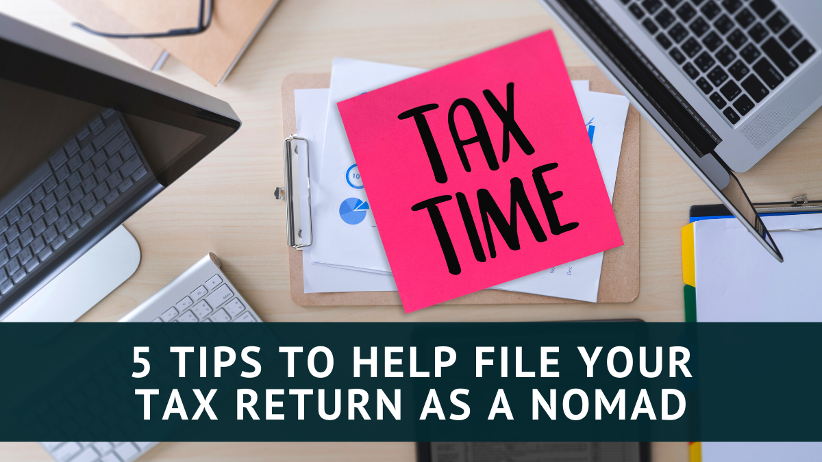 5 Tips to Help File Your Tax Return as a Nomad