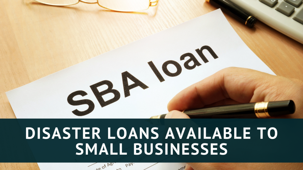 Disaster Loans Available to Small Businesses