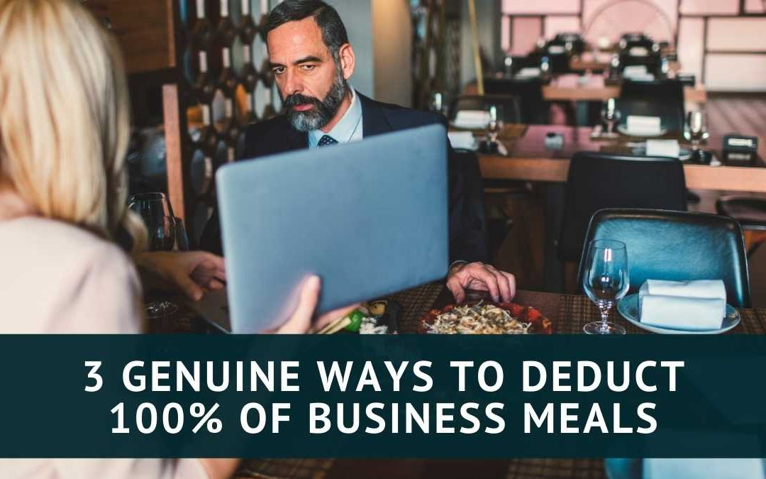 3 genuine ways to deduct 100% of business meals