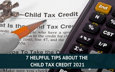 7 Helpful Tips About the Child Tax Credit 2021