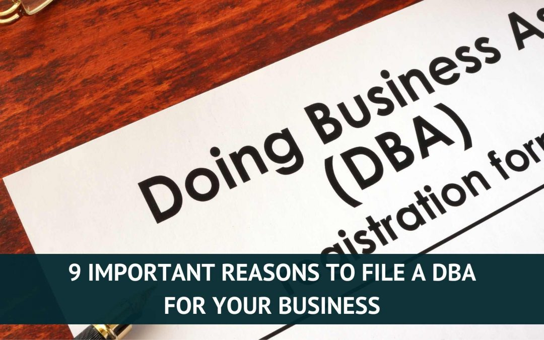 9 Important Reasons to File a DBA for Your Business